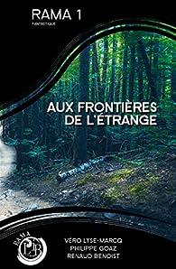 Rama, tome 1 : Aux frontières de l'étrange par Renaud Benoist