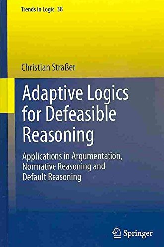 [(Adaptive Logic for Defeasible Reasoning : Applications in Argumentation, Normative Reasoning and Default Reasoning)] [By (author) Christian Strasser] published on (December, 2013)