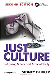 Just Culture: Balancing Safety and Accountability by Sidney Dekker (2016-04-09)