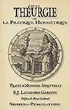 De la Theurgie Ou la Pratique Hermetique, Traite d..