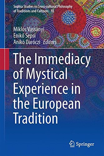 The Immediacy of Mystical Experience in the European Tradition (Sophia Studies in Cross-cultural Philosophy of Traditions and Cultures, Band 18)