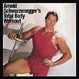 Arnold Schwarzenegger's Total Body Workout