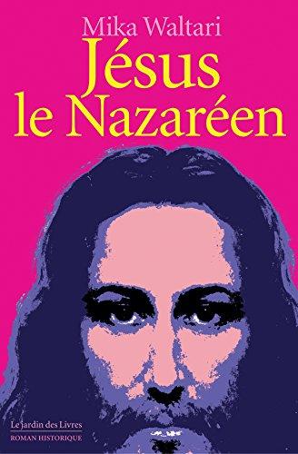 Jésus le Nazaréen par Mika Waltari