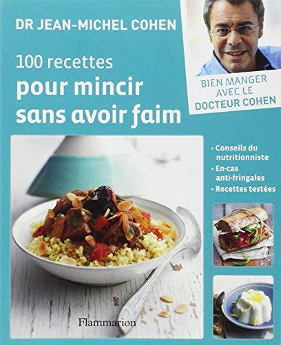 100 recettes pour mincir sans avoir faim
