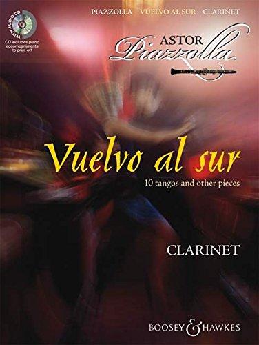 Vuelvo al sur: Zehn Tangos und andere Stücke. Klarinette und Klavier. Ausgabe mit CD. (Piazzolla-noten-klavier)