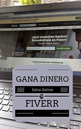 Descargar Libro Gana dinero extra online con Fiverr: Comienza a vender ya, con una mínima inversión. de A. Edipra
