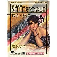 Almería en la Belle Époque. 1912-1920. Postales de Almería y sus pueblos. - Bella Narciso