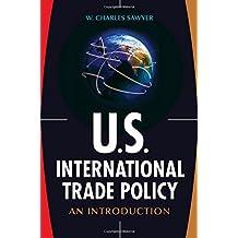U.S. International Trade Policy: An Introduction
