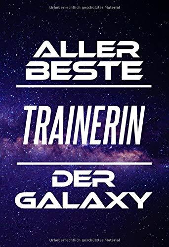 Aller Beste Trainerin Der Galaxy: DIN A5 • 120 Linierte Seiten • Block • Kalender • Schönes Notizbuch • Notizblock • Block • Terminkalender • ... • Abschiedsgeschenk • Arbeitskollegin - Besten Yoga-hose