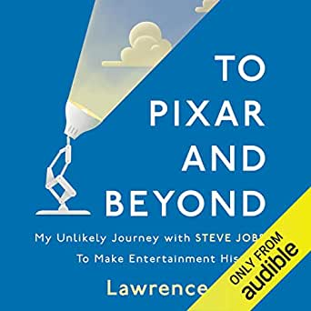 To Pixar and Beyond (Audio Download): Amazon co uk: Lawrence Levy