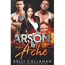 Arson & Ache: A MFM Firefighter Romance (Surrender to Them Book 8) (English Edition)