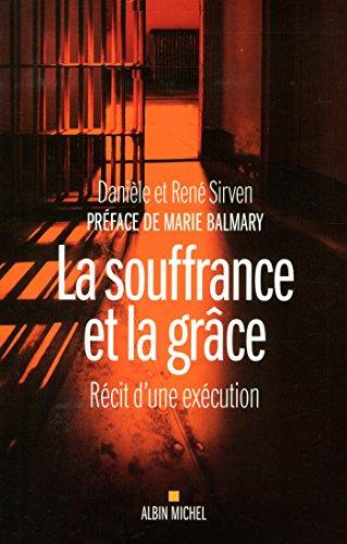 La Souffrance et la grâce: Récit d'une exécution par Danièle Sirven