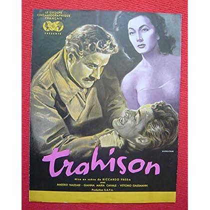 Dossier de presse de Trahison (1951) - 24x31 cm, 4 p – Film de Riccardo Freda avec A Nazzari, G M Canale, V Gassmann – Photos N&B - résumé scénario