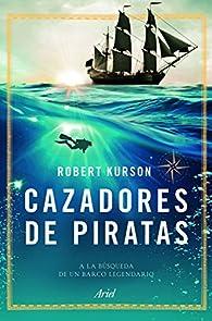 Cazadores de piratas par Robert Kurson