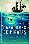 Cazadores de piratas par Kurson