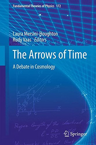 The Arrows of Time: A Debate in Cosmology (Fundamental Theories of Physics, Band 164)