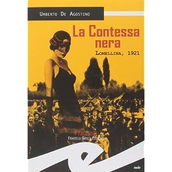 La Contessa Nera. Lomellina, 1921