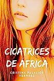 Libros Descargar en linea CICATRICES DE AFRICA Apasionante historia de accion aventuras y amor (PDF y EPUB) Espanol Gratis