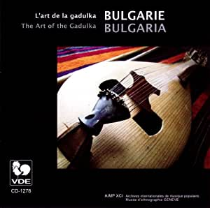 L'Art De La Gadulka : Bulgarie