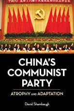 China′s Communist Party – Atrophy and Adaptation