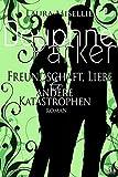 Douphne Parker: Freundschaft, Liebe & andere Katastrophen (Neuauflage)