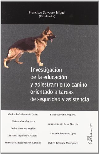 Descargar Libro Investigación de la educación y adiestramiento canino orientado a tareas de seguridad y asistencia de Francisco Salvador Miguel et al.