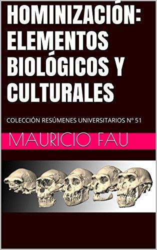 HOMINIZACIÓN: ELEMENTOS BIOLÓGICOS Y CULTURALES: COLECCIÓN RESÚMENES UNIVERSITARIOS Nº 51 por Mauricio Fau