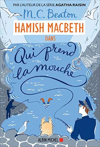 Hamish Macbeth 1 - Qui prend la mouche par  M. C. Beaton