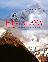 The Himalaya: Encounters with the Roof of the World (Center for American Places - Center Books on American Places)