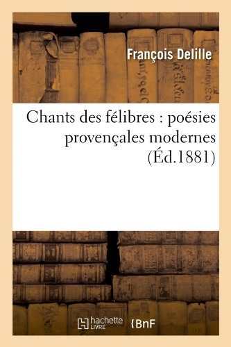 Chants des félibres : poésies provençales modernes (Éd.1881)