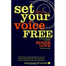 Set Your Voice Free: Foreword by Dr. Laura Schlesinger by Roger Love (1999-10-05)