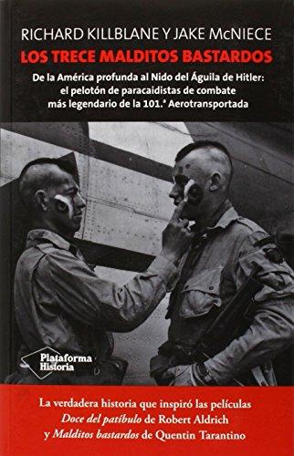 Descargar Libro Los Trece Malditos Bastardos (Historia. Segunda Guerra Mundial) de Richard Killblane
