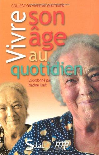 Vivre son âge au quotidien : Livret-guide