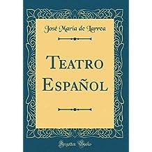 Teatro Español (Classic Reprint)