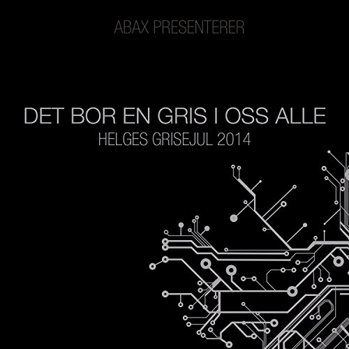 Abax Presenterer: Det Bor En Gris I Oss Alle