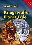 Kriegswaffe Planet Erde - Rosalie Bertell