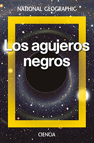 Los agujeros negros (NATGEO CIENCIAS) por Antxon Alberdi Odriozola