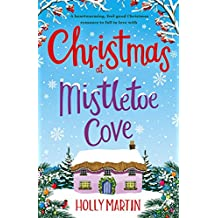 Christmas at Mistletoe Cove: A heartwarming, feel good Christmas romance to fall in love with