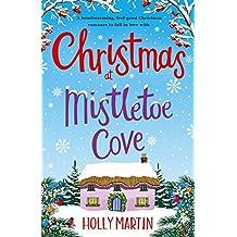 Christmas at Mistletoe Cove: A heartwarming, feel good Christmas romance to fall in love