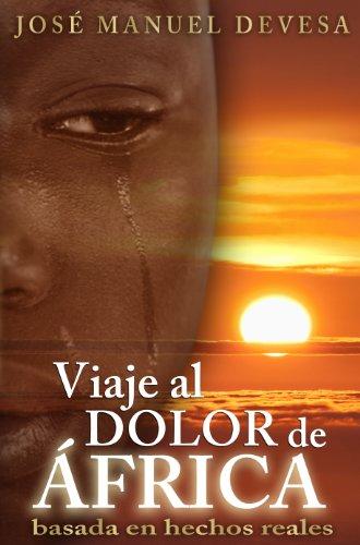 VIAJE AL DOLOR DE ÁFRICA por José Manuel Devesa