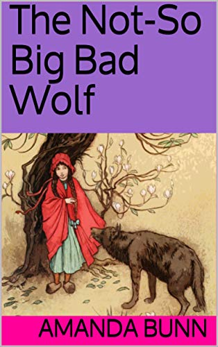The Not-So Big Bad Wolf (English Edition)