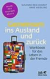 Gemeinsam ins Ausland und zurück: Workbook für das Leben in der Fremde...