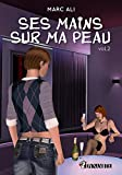 Telecharger Livres Ses mains sur ma peau 2 (PDF,EPUB,MOBI) gratuits en Francaise
