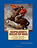 Napoleon's Rules of War: Or never interrrupt your enemy when he is making a mistake