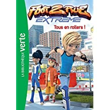 FOOT 2 RUE EXTREME T.05 : TOUS EN ROLLERS by COLLECTIF