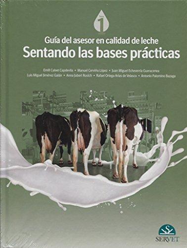 Guía del asesor en calidad de leche. Sentando las bases prácticas