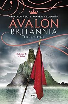 Resultado de imagen de avalon britannia el elegido de la reina libro