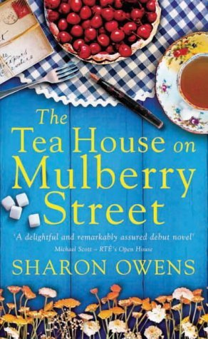 The Tea House on Mulberry Street by Sharon Owens (2004-05-01) -