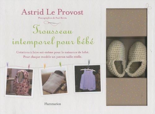 Trousseau intemporel pour bébé par Astrid Le Provost