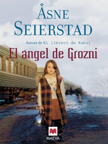 El ángel de Grozni (Memorias) por Åsne Seierstad